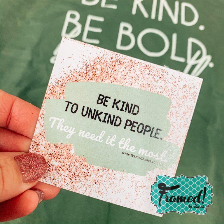 Be KindBe BoldBe Yourself
