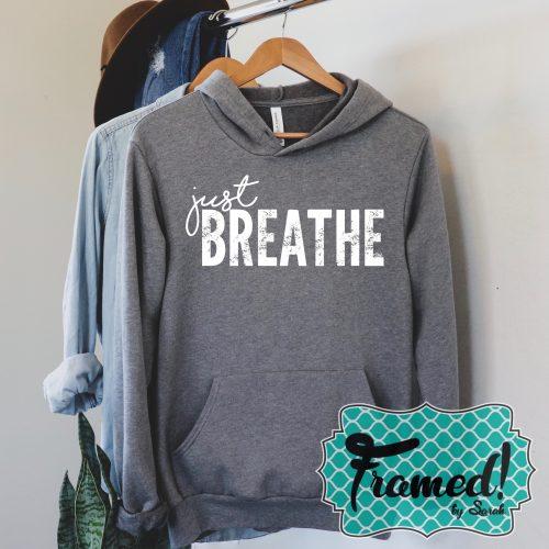 Just Breathe Super Soft Hoodie