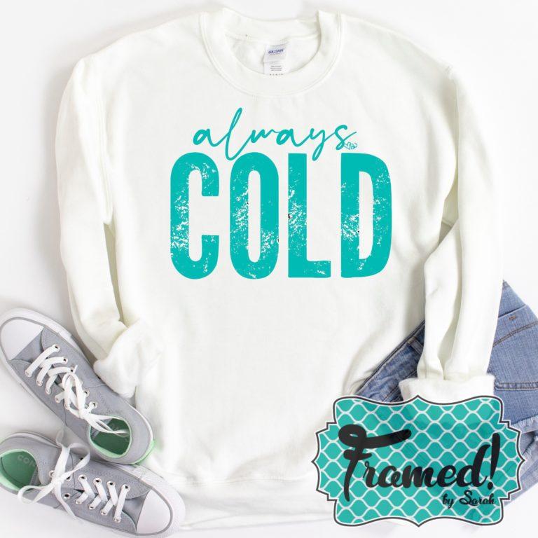 Always Cold Sweatshirt Monogram Box Framed by Sarah